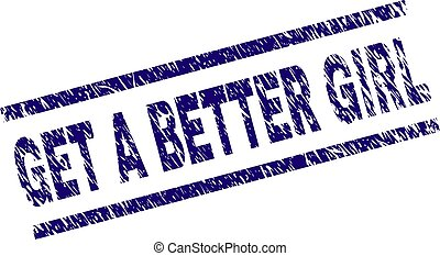 Scratched Textured GET A BETTER GIRL Stamp Seal - GET A...