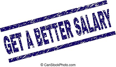 Scratched Textured GET A BETTER SALARY Stamp Seal - GET A...