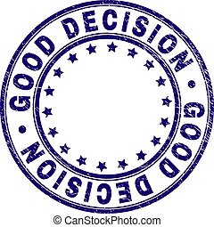Scratched Textured GOOD DECISION Round Stamp Seal