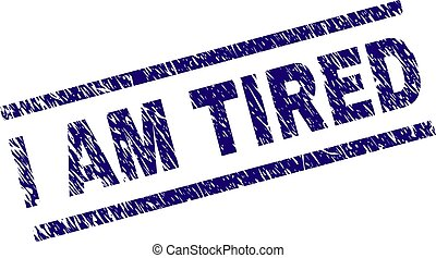 Scratched Textured I AM TIRED Stamp Seal - I AM TIRED seal...