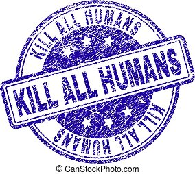 Scratched Textured KILL ALL HUMANS Stamp Seal