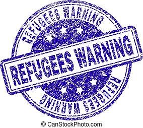 Scratched Textured REFUGEES WARNING Stamp Seal