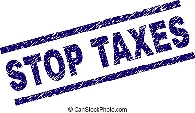 Scratched Textured STOP TAXES Stamp Seal