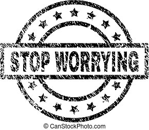 Scratched Textured STOP WORRYING Stamp Seal