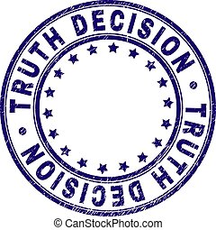 Scratched Textured TRUTH DECISION Round Stamp Seal