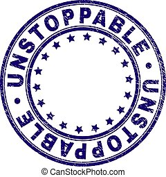 UNSTOPPABLE stamp seal watermark with grunge style. Designed with round shapes and stars. Blue vector rubber print of UNSTOPPABLE text with grunge texture.