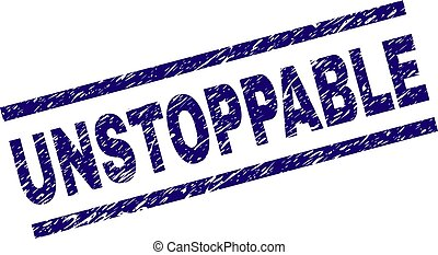 UNSTOPPABLE seal print with distress style. Blue vector rubber print of UNSTOPPABLE text with corroded texture. Text title is placed between parallel lines.