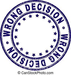 Scratched Textured WRONG DECISION Round Stamp Seal