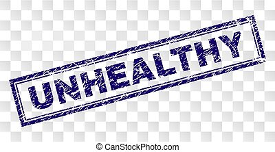Scratched UNHEALTHY Rectangle Stamp - UNHEALTHY stamp seal...