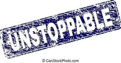 UNSTOPPABLE stamp seal print with grunge style. Seal shape is a rounded rectangle with frame. Blue vector rubber print of UNSTOPPABLE title with corroded style.