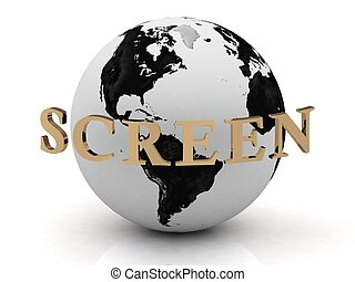 SCREEN abstraction inscription around earth