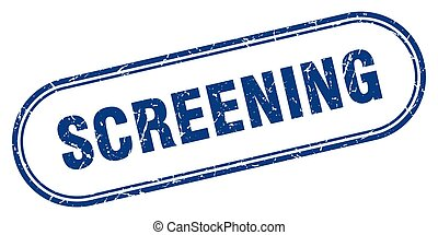 screening stamp. rounded grunge textured sign. Label