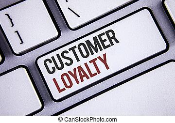 scrittura, nota, esposizione, cliente, loyalty., affari, foto, showcasing, cliente, soddisfazione, lungo termine, relazione, fiducia, tastiera, grigio, chiavi, nero, lettere, parole, intention, testo, su, computer.