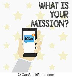 scrittura, testo, cosa, è, tuo, missionquestion., concetto, significato, positivo, scopo, focalizzazione, su, ottenere, success.