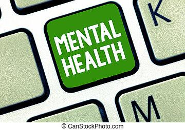 scrittura, testo, mentale, health., concetto, significato, psicologico, e, emotivo, wellbeing, condizione, di, uno, dimostrare