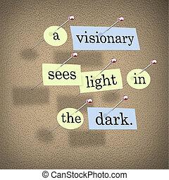 scuro, luce, visionario, vede