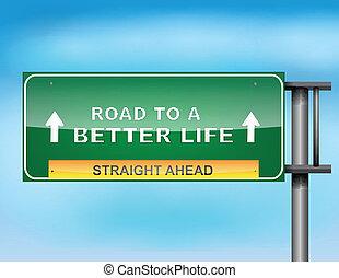 """señal de autopista, con, """"road, a, mejor, life"""", texto"""