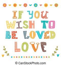 se, tu, desejo, para, ser, amado, love., mão, desenhado, inspirational, e, motivar, frase, quote., conceitual, lettering