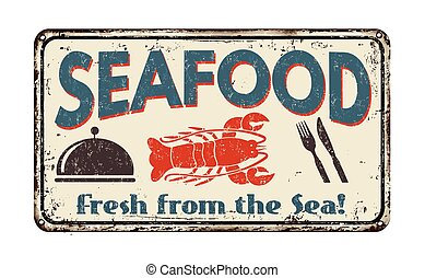 Seafood vintage metal sign - Seafood vintage rusty metal ...