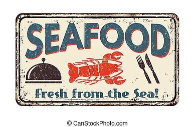 Seafood vintage metal sign - Seafood vintage rusty metal...