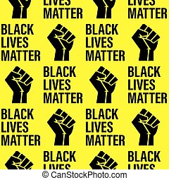 Seamless pattern - Black Lives Matter movement, clenched fist and text on yellow background. Printable texture poster or banner for your design. Slogan on protests in the USA. Vector illustration