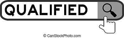 Search box with word qualified and hand icon over magnifier on white background