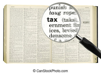 Searching for TAX - A magnifying glass on the word TAX on a...