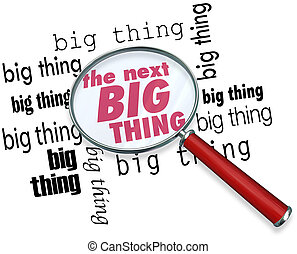 Searching for the Next Big Thing Magnifying Glass Words