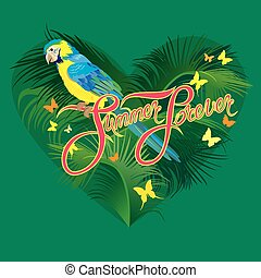 Seasonal card with Heart shape, palm trees leaves and Yellow Blue Macaw parrot. Handwritten calligraphic text Summer Forever. Element for travel and vacation design.