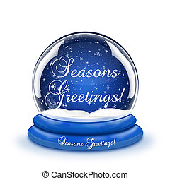 Seasons Greetings Snow Globe - A snow globe with the words ...