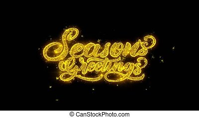 Seasons Greetings Typography Written with Golden Particles Sparks Fireworks Display 4K. Greeting card, Celebration, Party Invitation, calendar, Gift, Events, Message, Holiday, Wishes Festival