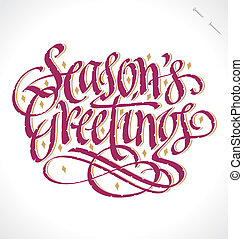 SEASON'S GREETINGS hand lettering - handmade calligraphy, vector (eps8)