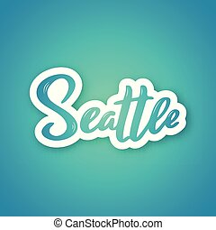 Seattle - handwritten name of the USA city.
