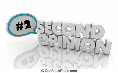 Second Opinion Get More Advice Speech Bubble 3d Illustration