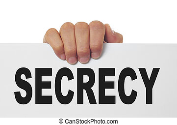 secrecy - a man hand holding a signboard with the text...