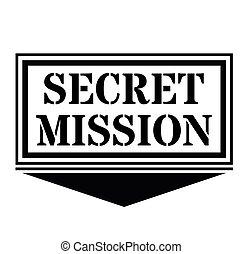 SECRET MISSION sign on white background. Sticker, stamp