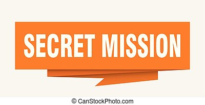 secret mission sign. secret mission paper origami speech...