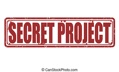 Secret project stamp - Secret project grunge rubber stamp on...