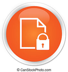 Secure document icon premium orange round button