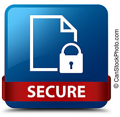Secure (document page padlock icon) blue square button red ribbon in middle
