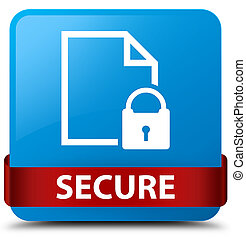 Secure (document page padlock icon) cyan blue square button red ribbon in middle