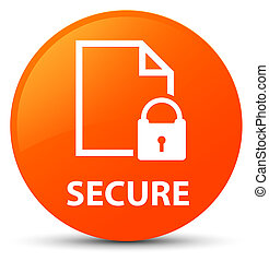 Secure (document page padlock icon) orange round button