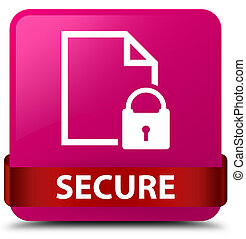Secure (document page padlock icon) pink square button red ribbon in middle