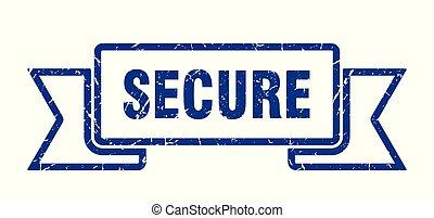 secure grunge ribbon. secure sign. secure banner