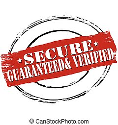 Secure guaranteed and verified