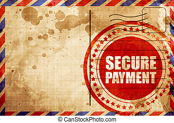 secure payment, red grunge stamp on an airmail background