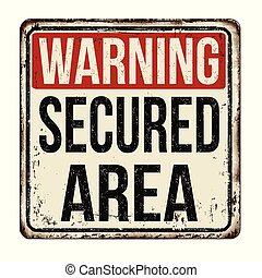 Secured area vintage rusty metal sign