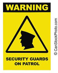 security bevogter, patrulje, advarsel, tekst, tegn
