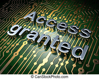 Security concept: Access Granted on circuit board background