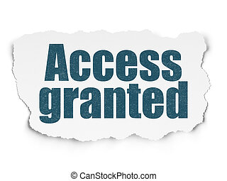 Security concept: Access Granted on Torn Paper background